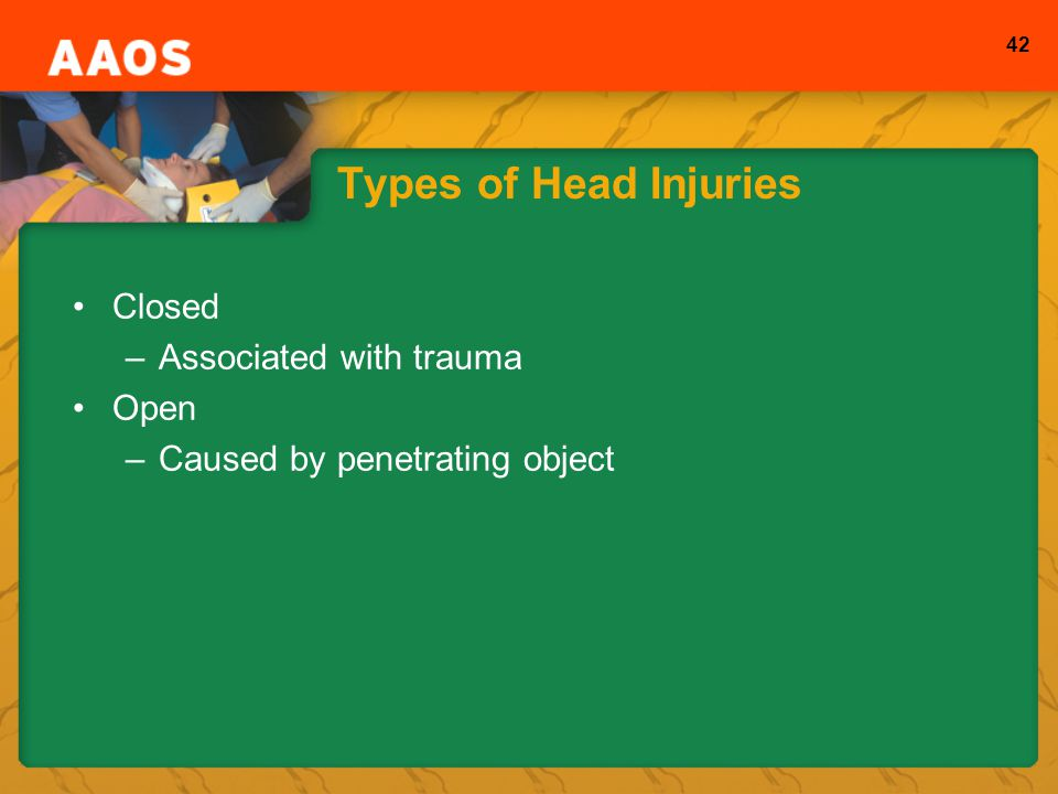 Types of Head Injuries Closed Associated with trauma Open
