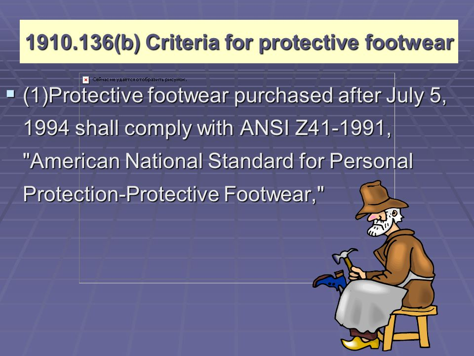 1910.136(b) Criteria for protective footwear