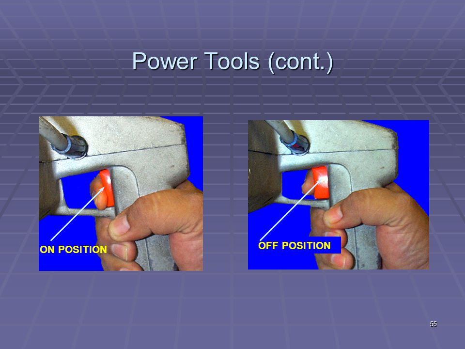 Power Tools (cont.) OFF POSITION ON POSITION