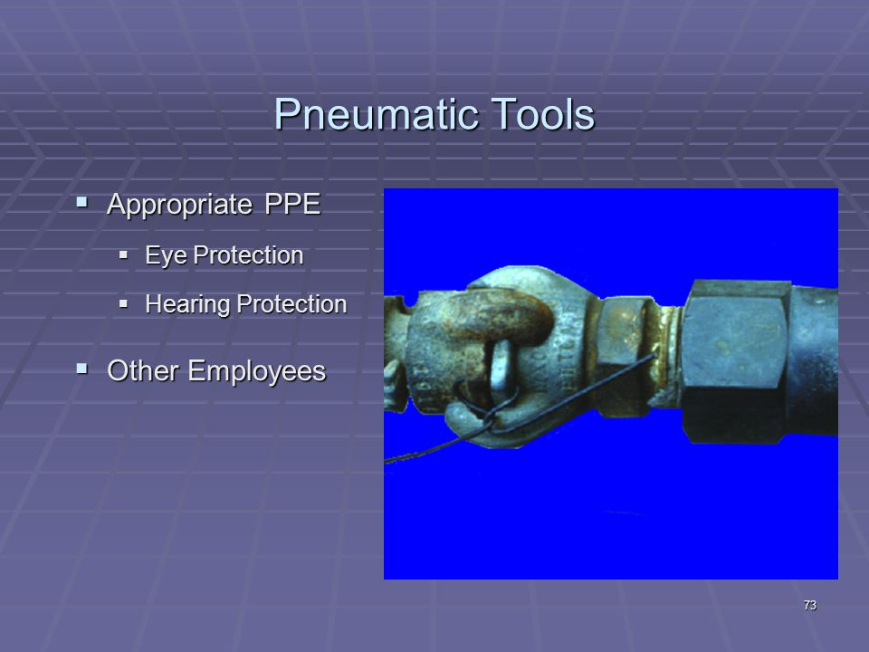 Pneumatic Tools Appropriate PPE Other Employees Eye Protection