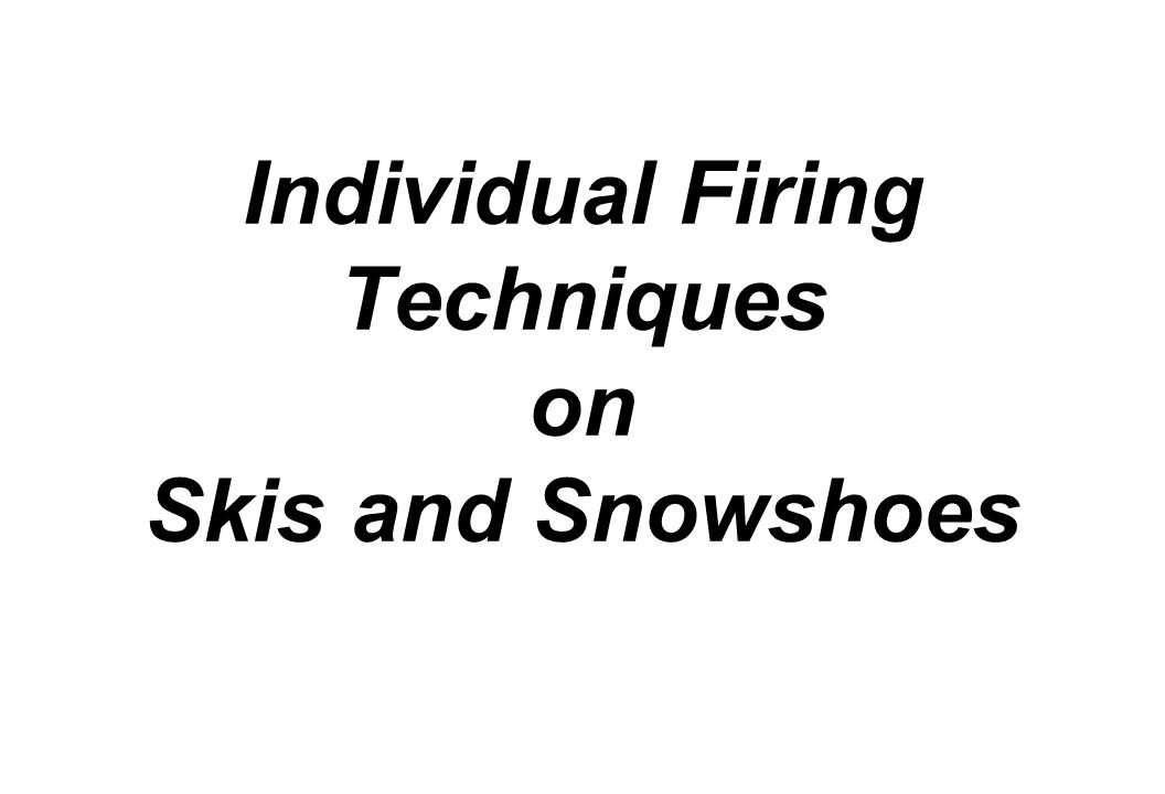 Individual Firing Techniques on Skis and Snowshoes