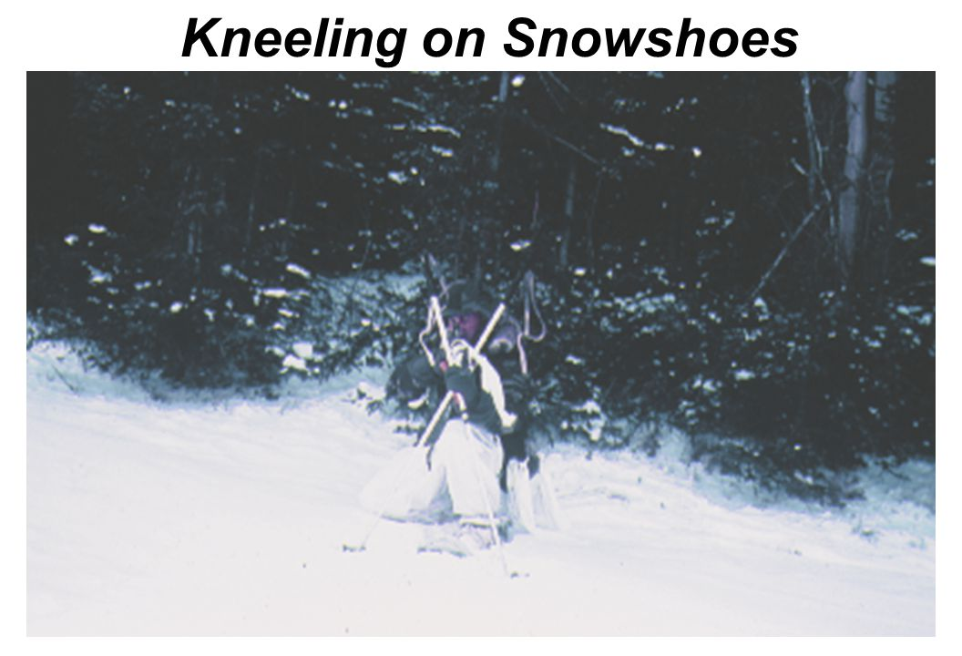 Kneeling on Snowshoes Standing and/or kneeling- ski poles can be crossed and stuck in the snow for a weapon support.