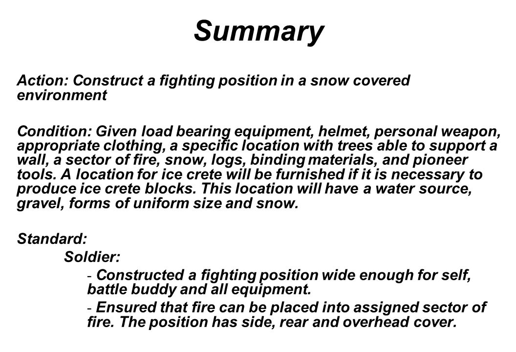 Summary Action: Construct a fighting position in a snow covered environment.