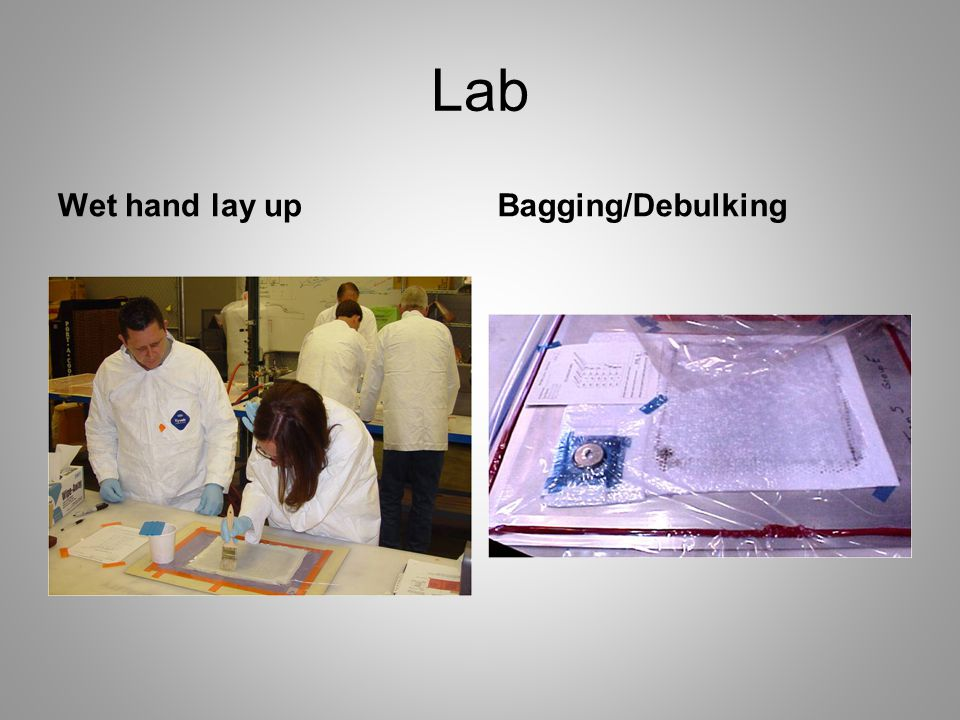 Lab Wet hand lay up Bagging/Debulking
