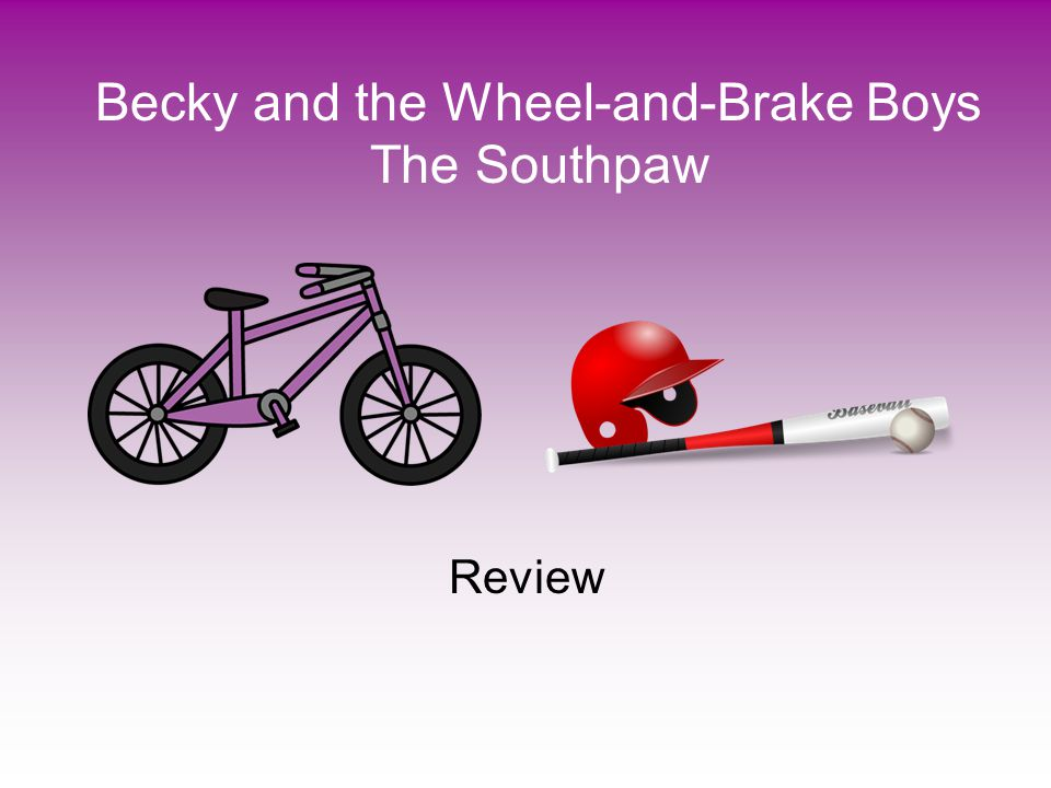 Becky and the Wheel-and-Brake Boys The Southpaw