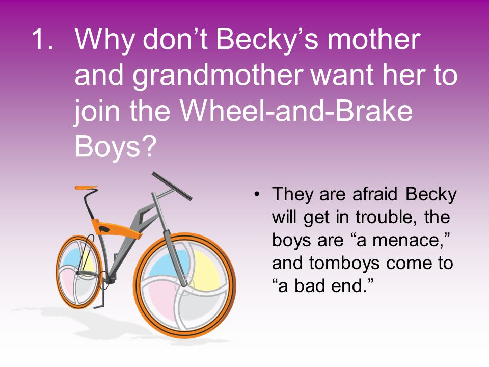 Why don't Becky's mother and grandmother want her to join the Wheel-and-Brake Boys