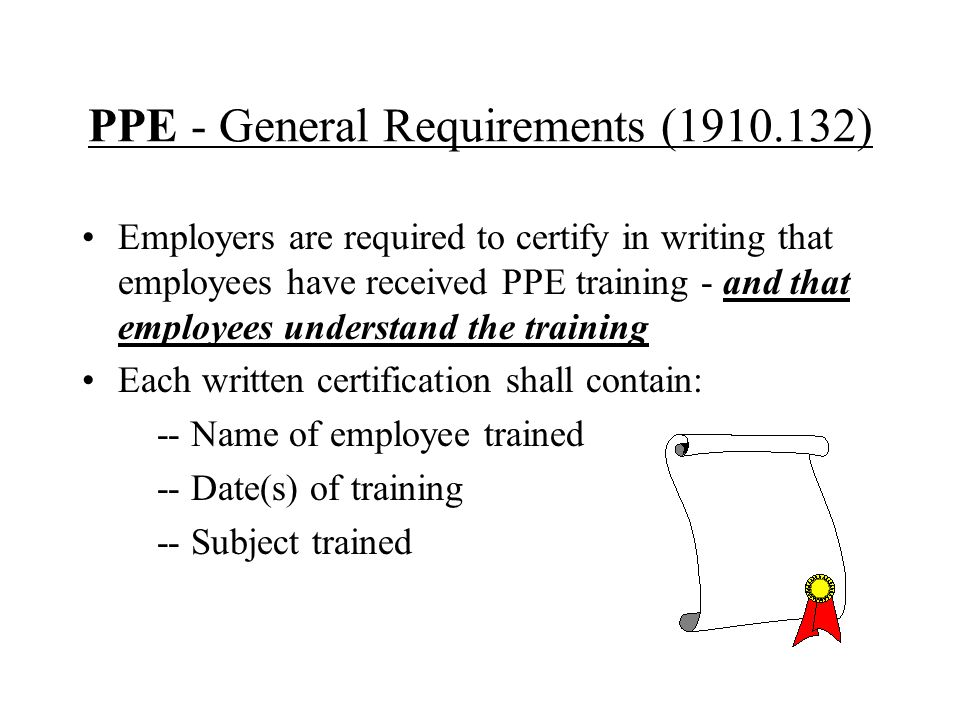 PPE - General Requirements (1910.132)