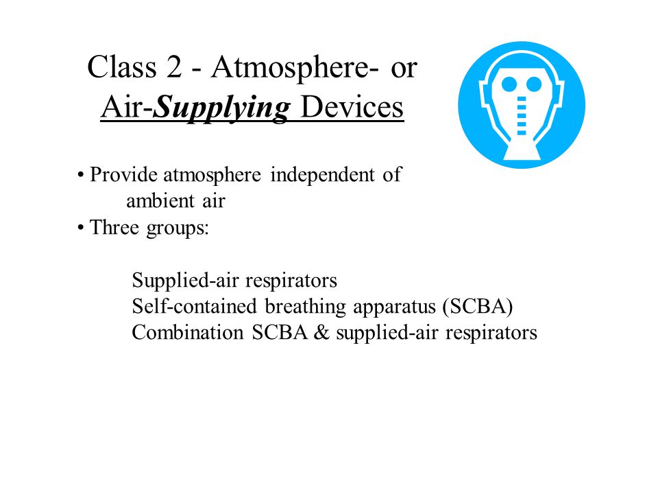 Class 2 - Atmosphere- or Air-Supplying Devices