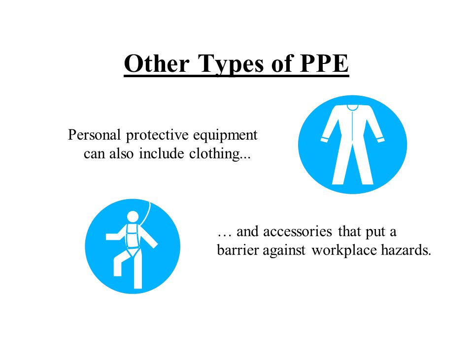 Other Types of PPE Personal protective equipment