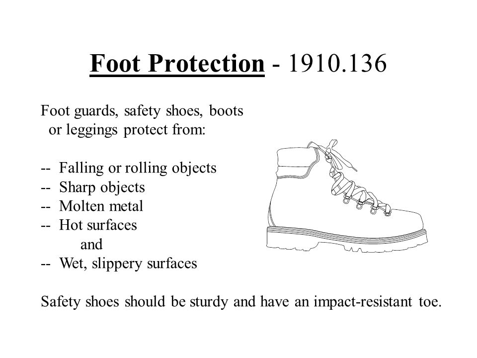 Foot Protection - 1910.136 Foot guards, safety shoes, boots