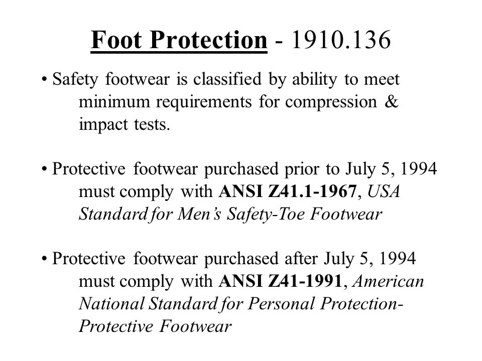 Foot Protection - 1910.136 Safety footwear is classified by ability to meet. minimum requirements for compression &