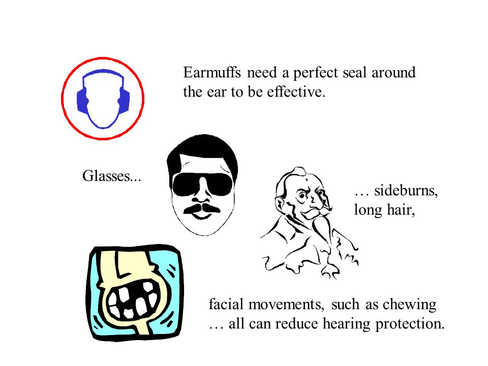 Earmuffs need a perfect seal around