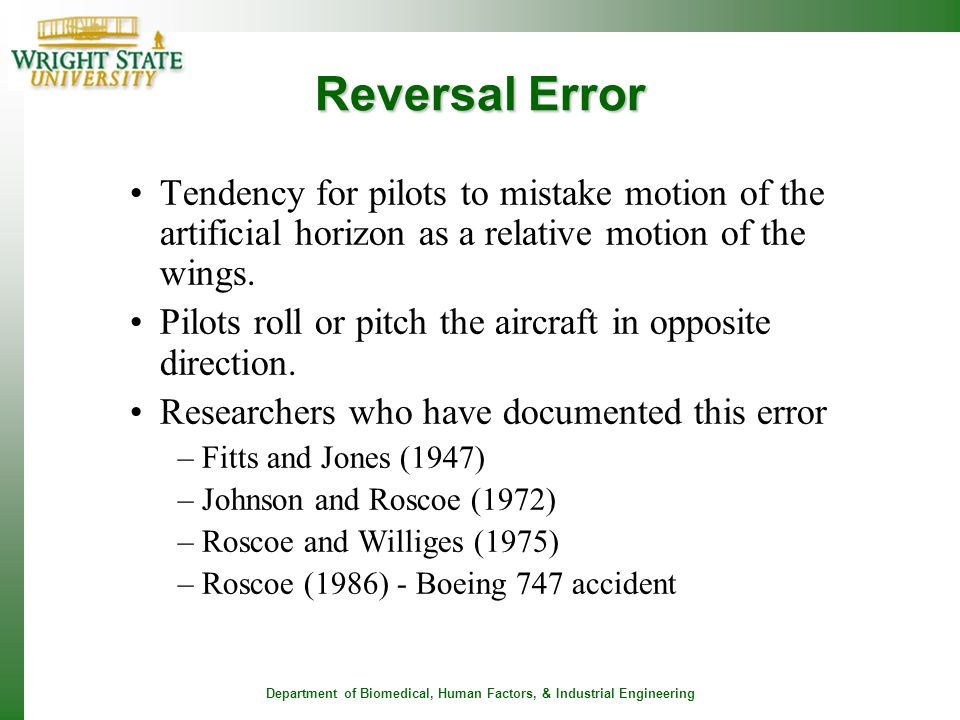 Reversal Error Tendency for pilots to mistake motion of the artificial horizon as a relative motion of the wings.