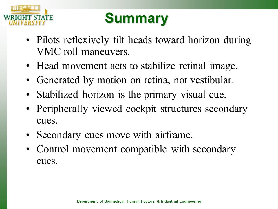 Summary Pilots reflexively tilt heads toward horizon during VMC roll maneuvers. Head movement acts to stabilize retinal image.