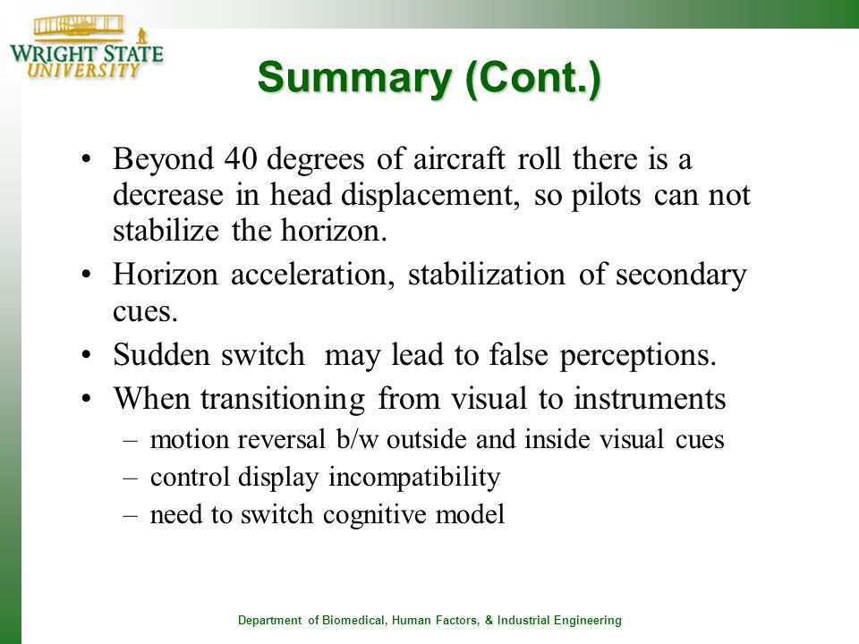 Summary (Cont.) Beyond 40 degrees of aircraft roll there is a decrease in head displacement, so pilots can not stabilize the horizon.