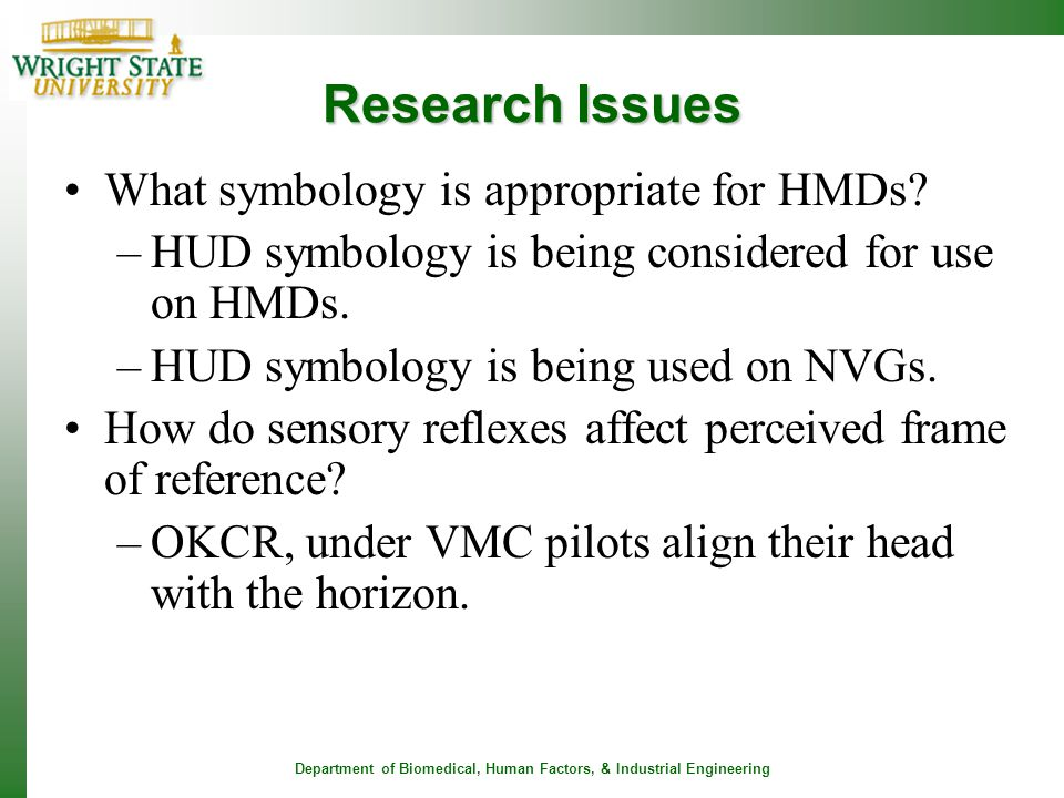 Research Issues What symbology is appropriate for HMDs