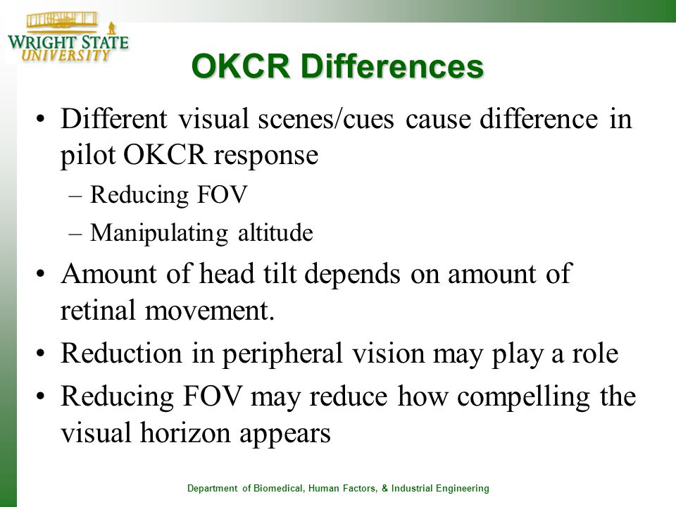 OKCR Differences Different visual scenes/cues cause difference in pilot OKCR response. Reducing FOV.
