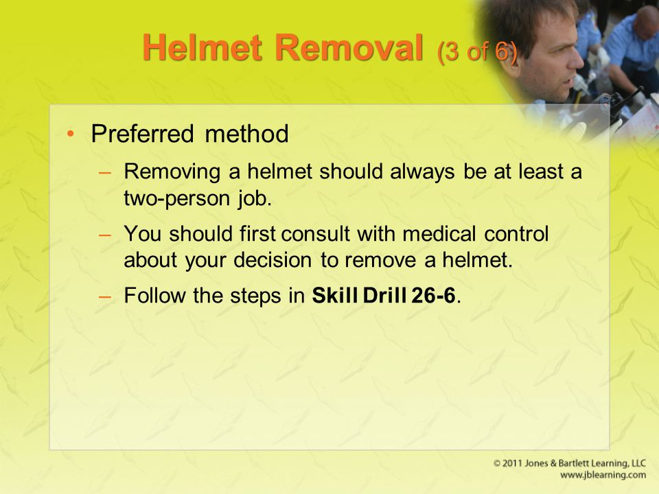 Helmet Removal (3 of 6) Preferred method