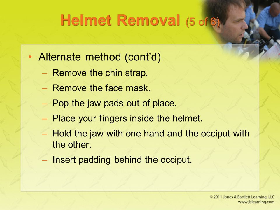 Helmet Removal (5 of 6) Alternate method (cont'd)