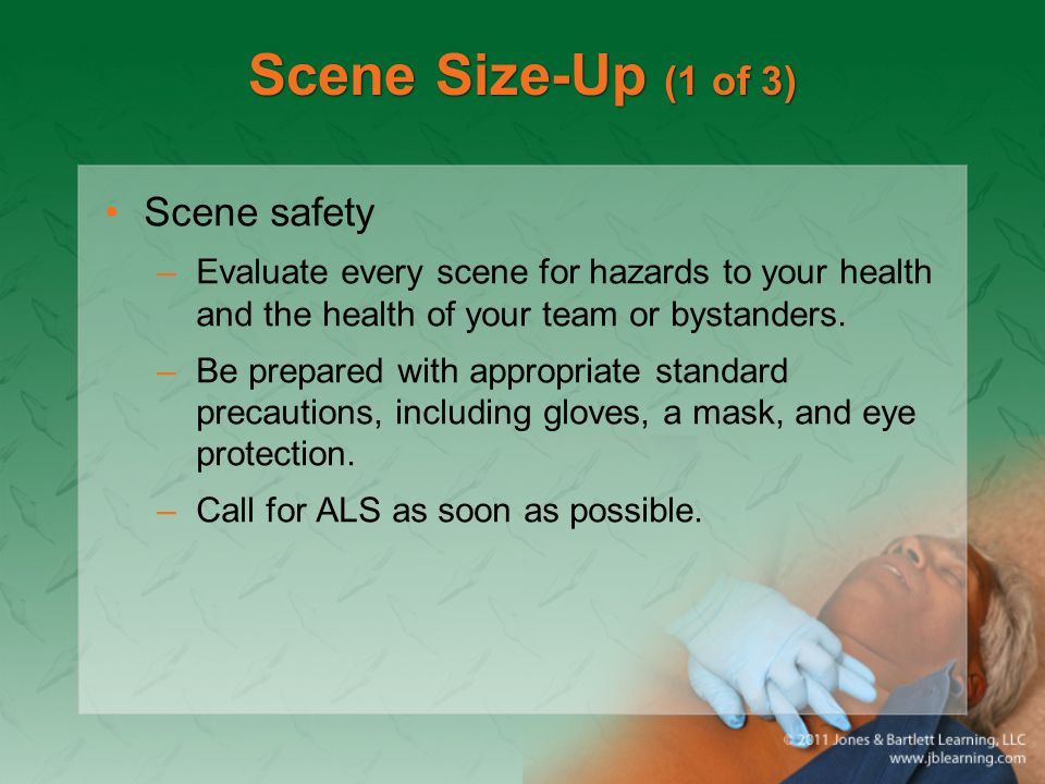 Scene Size-Up (1 of 3) Scene safety