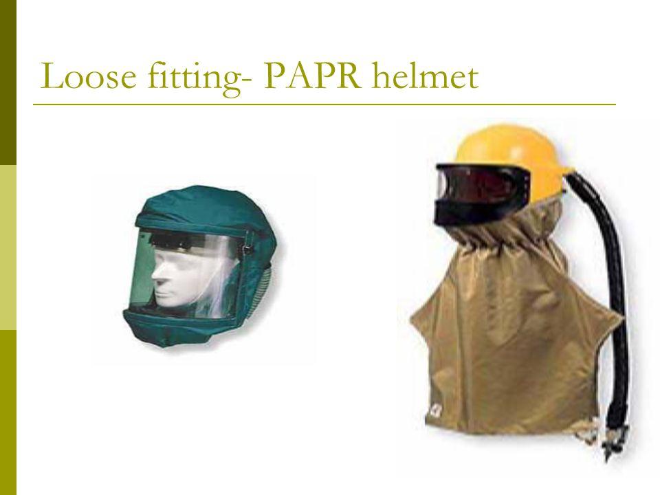 Loose fitting- PAPR helmet
