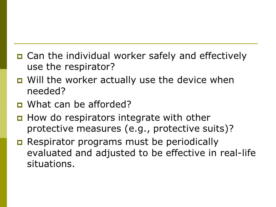 Can the individual worker safely and effectively use the respirator