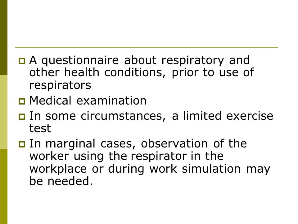 A questionnaire about respiratory and other health conditions, prior to use of respirators