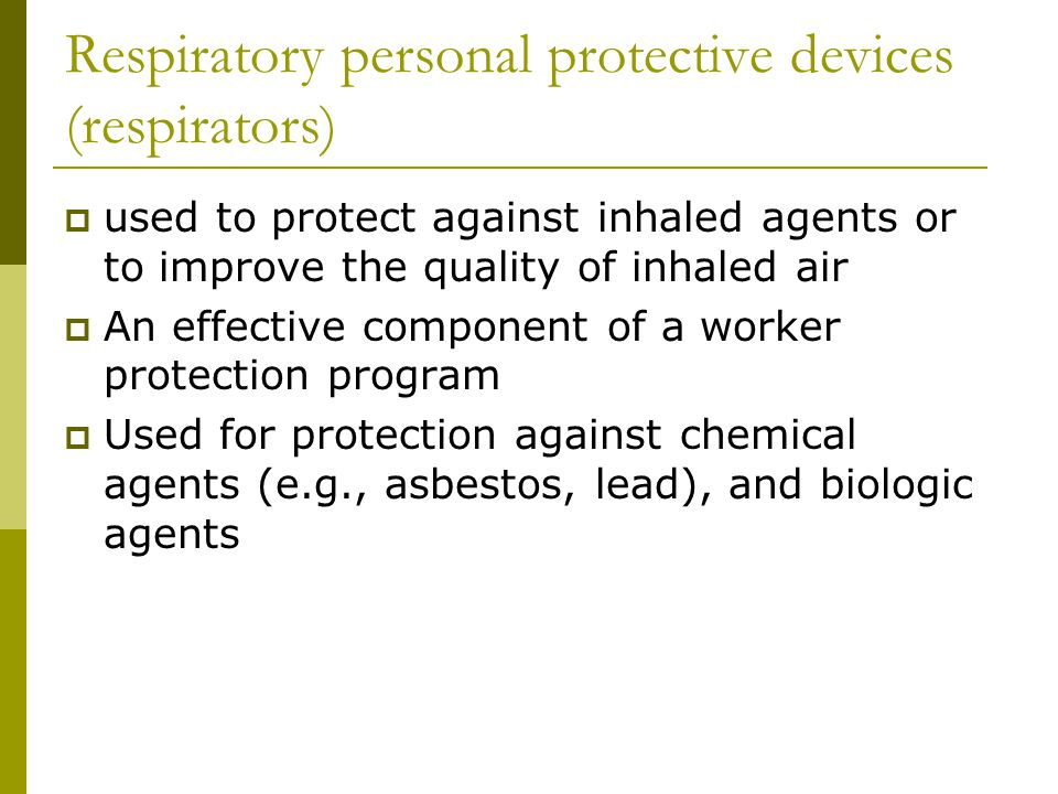 Respiratory personal protective devices (respirators)