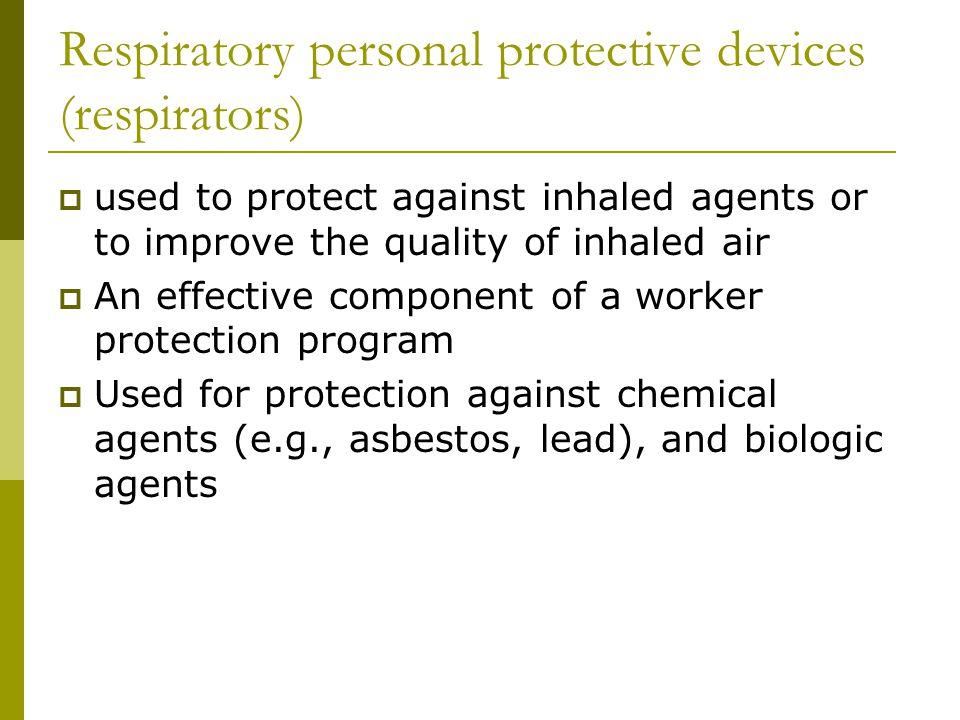 Respiratory personal protective devices (respirators)