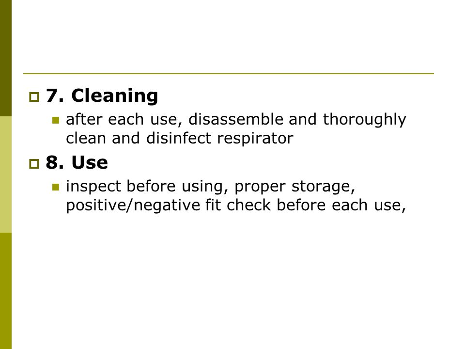 7. Cleaning after each use, disassemble and thoroughly clean and disinfect respirator. 8. Use.