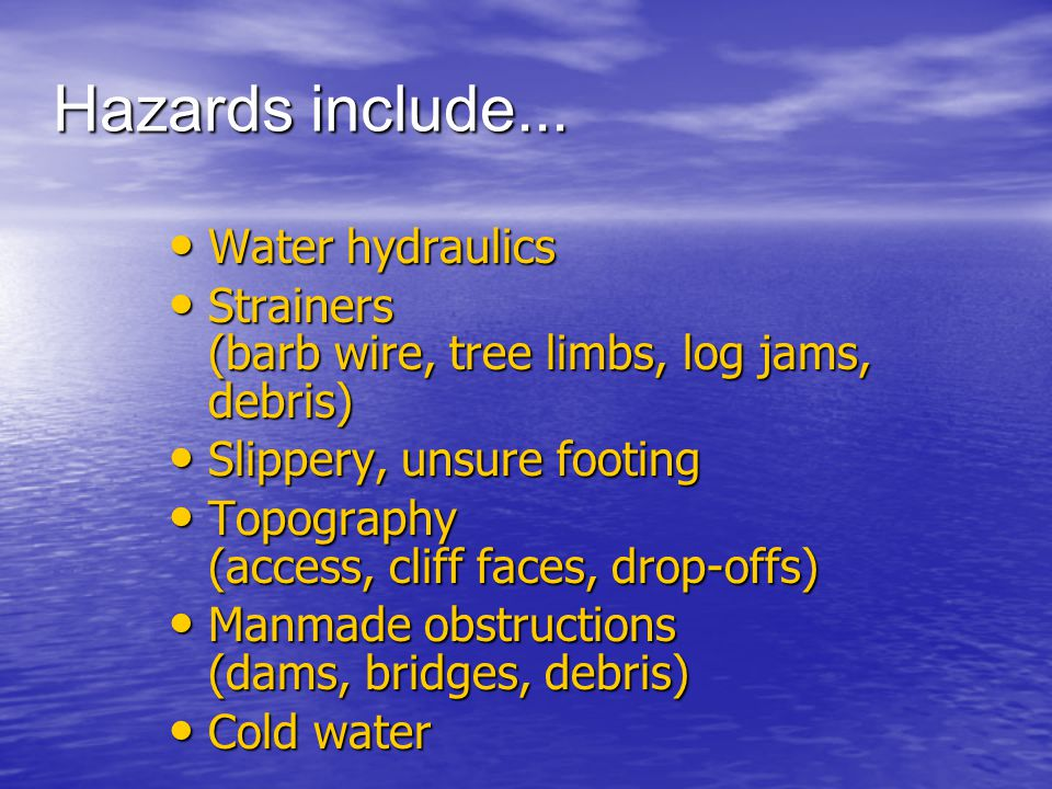 Hazards include... Water hydraulics
