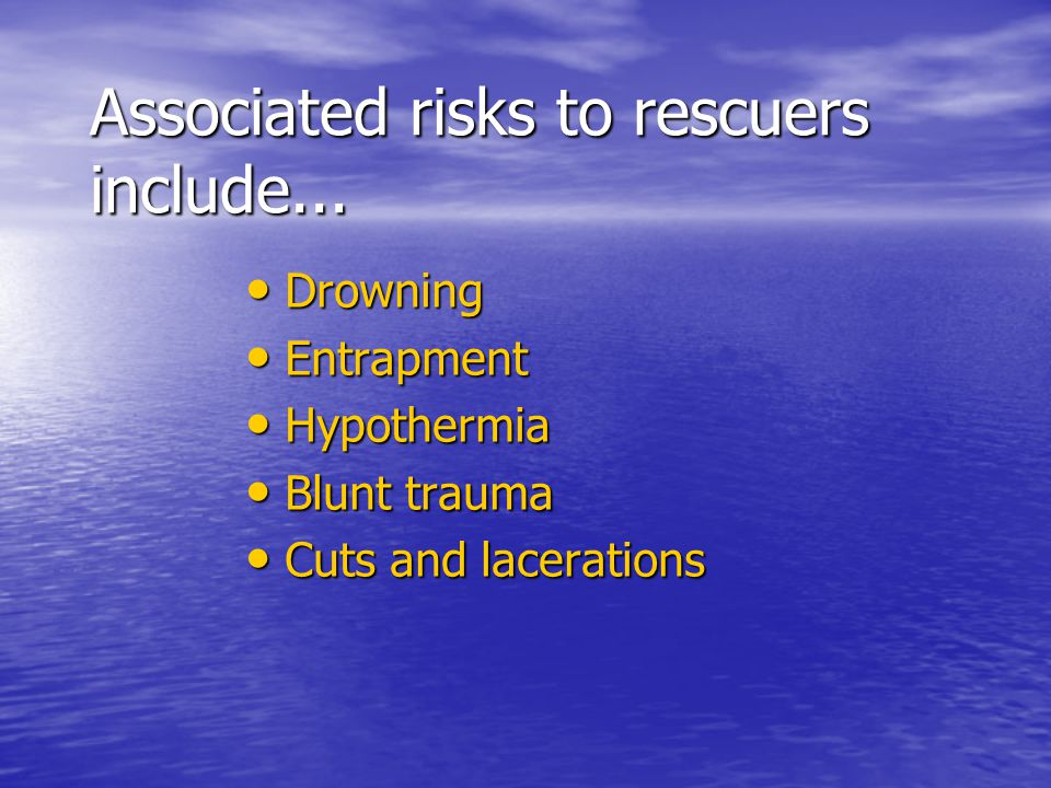Associated risks to rescuers include...