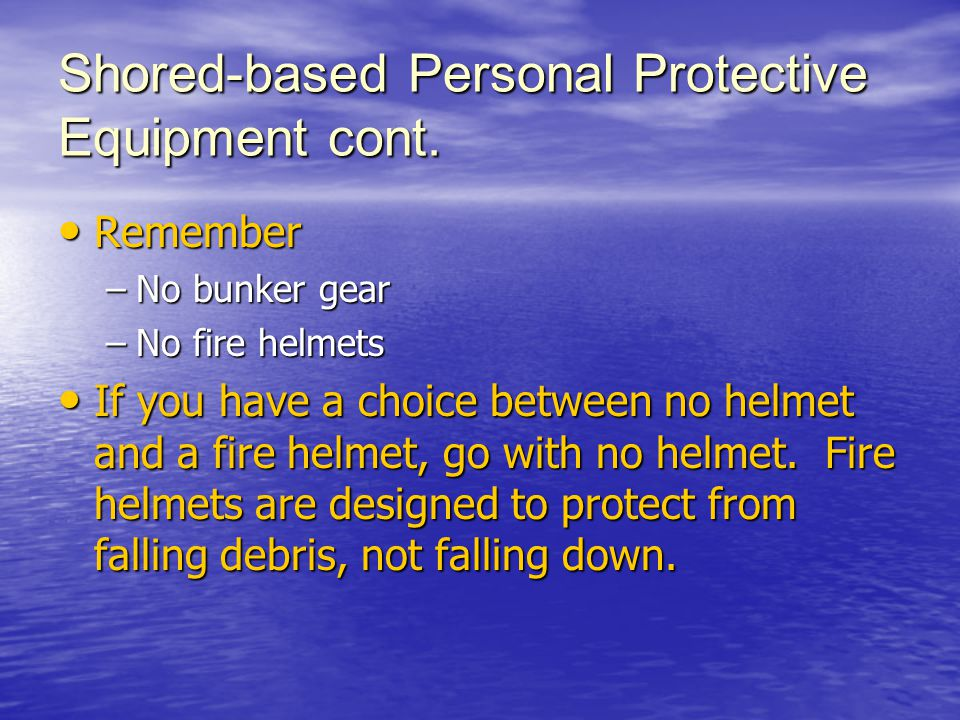 Shored-based Personal Protective Equipment cont.