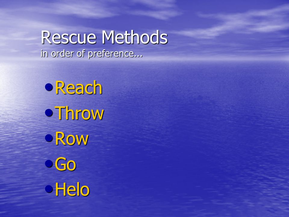 Rescue Methods in order of preference...