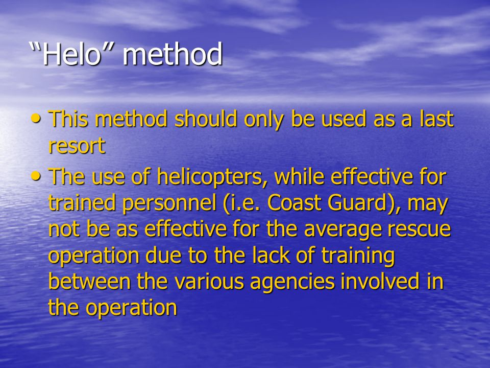 Helo method This method should only be used as a last resort