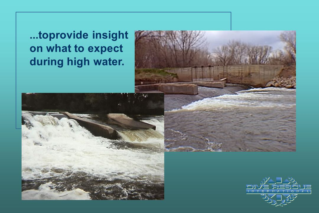 ...toprovide insight on what to expect during high water.