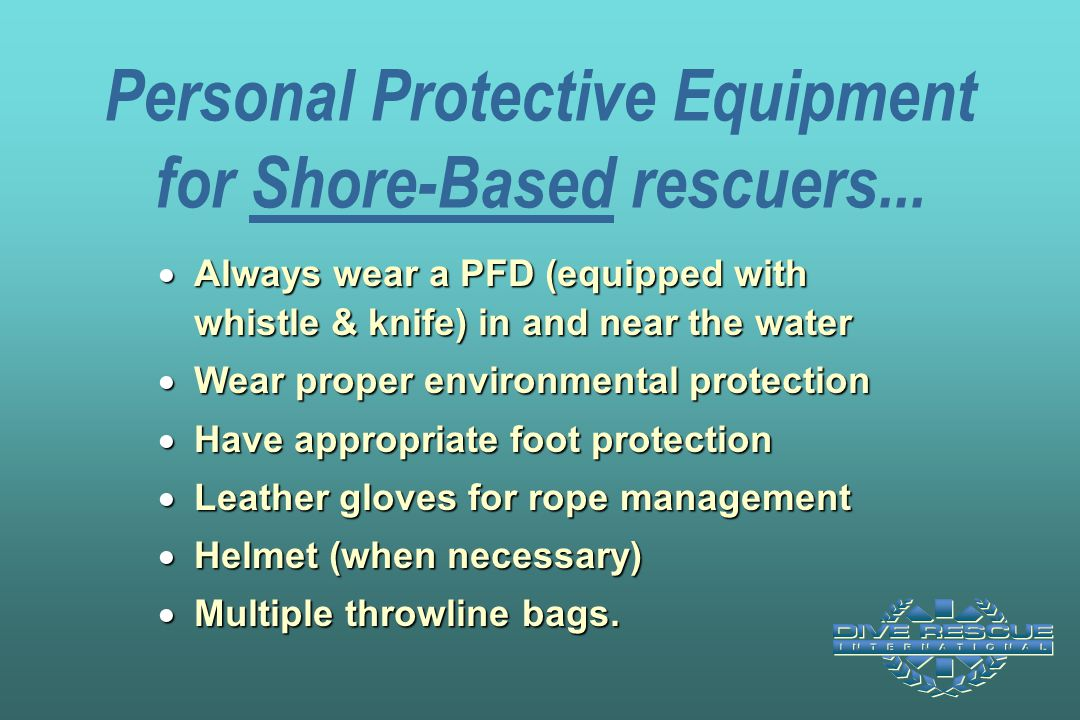 Personal Protective Equipment for Shore-Based rescuers...