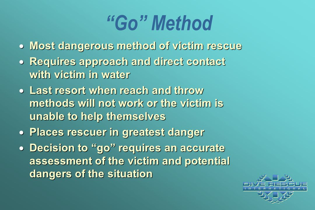 Go Method Most dangerous method of victim rescue