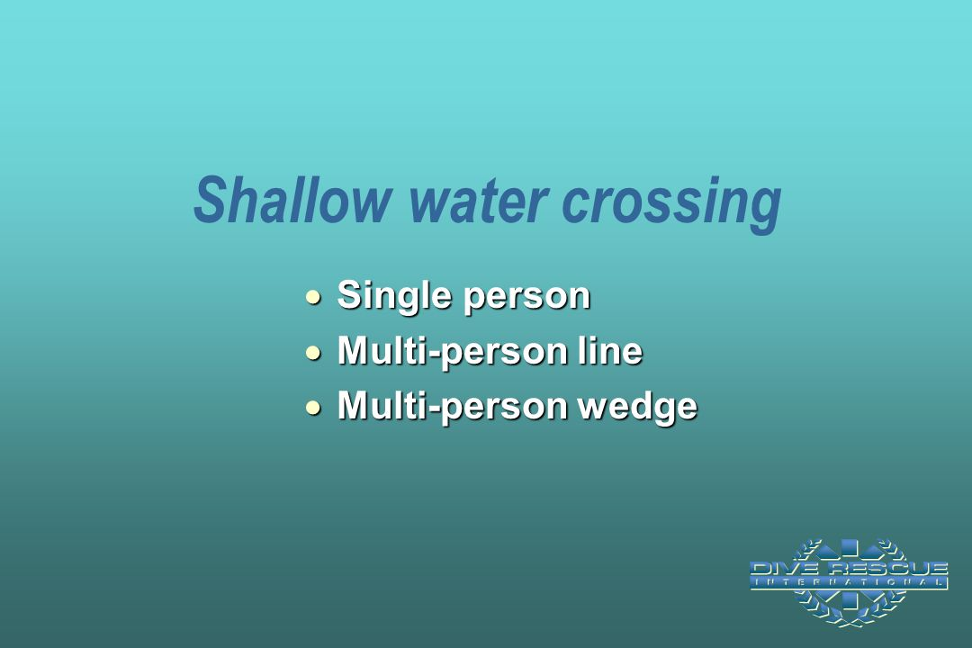 Shallow water crossing