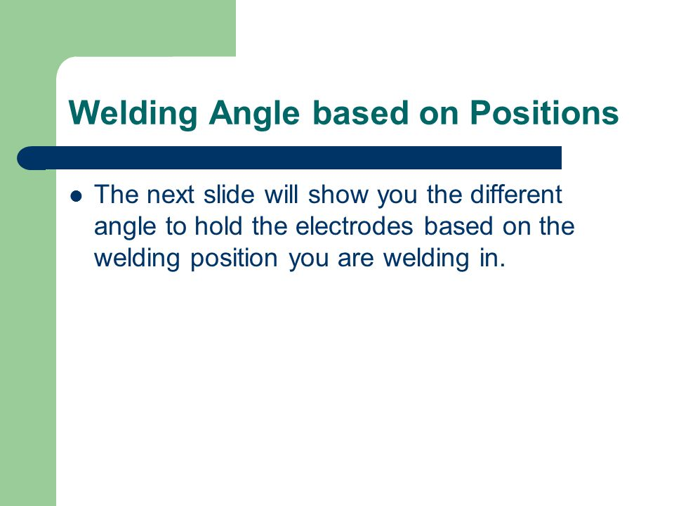 Welding Angle based on Positions