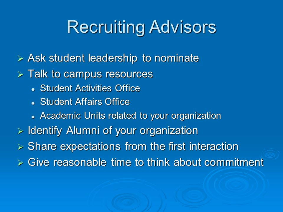 Recruiting Advisors Ask student leadership to nominate