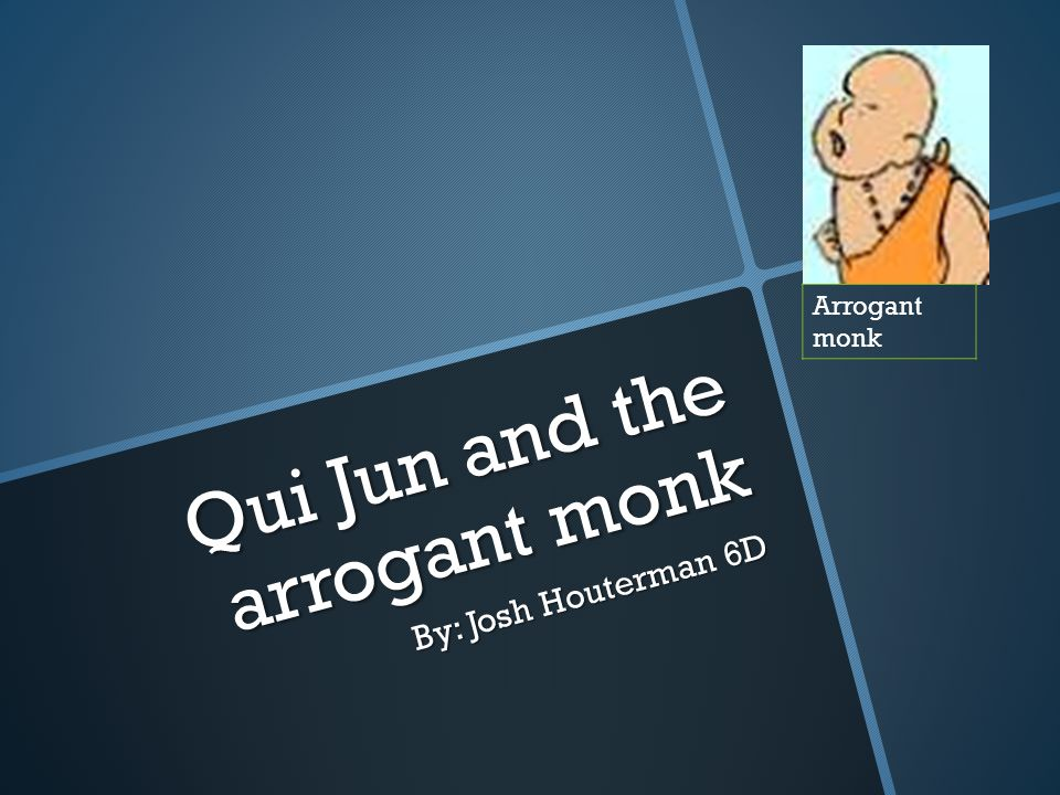 Qui Jun and the arrogant monk