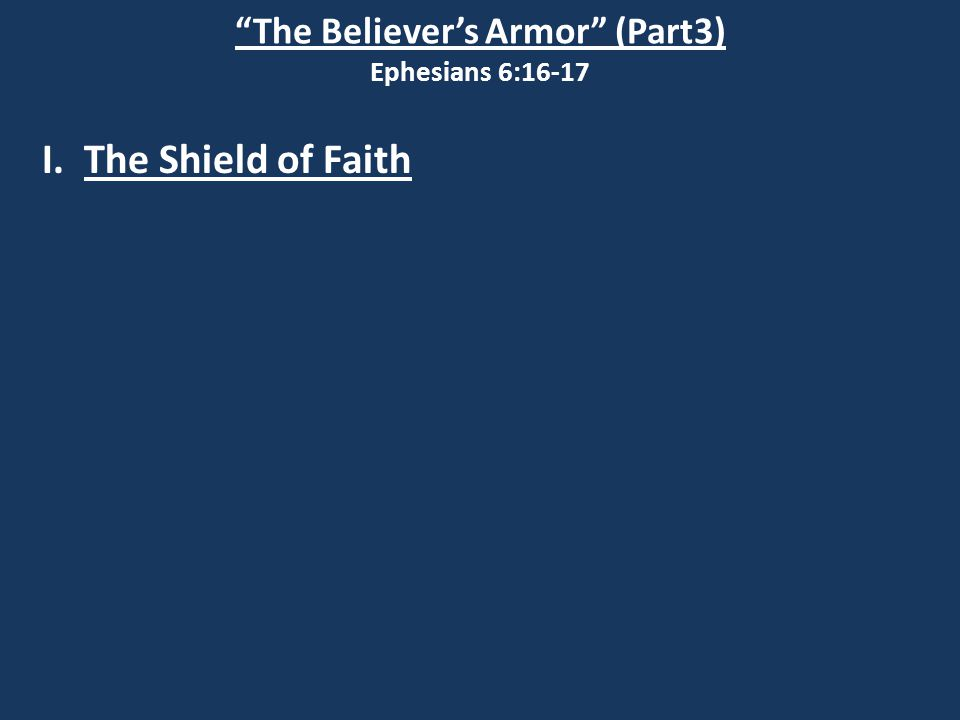 The Believer's Armor (Part3) Ephesians 6:16-17