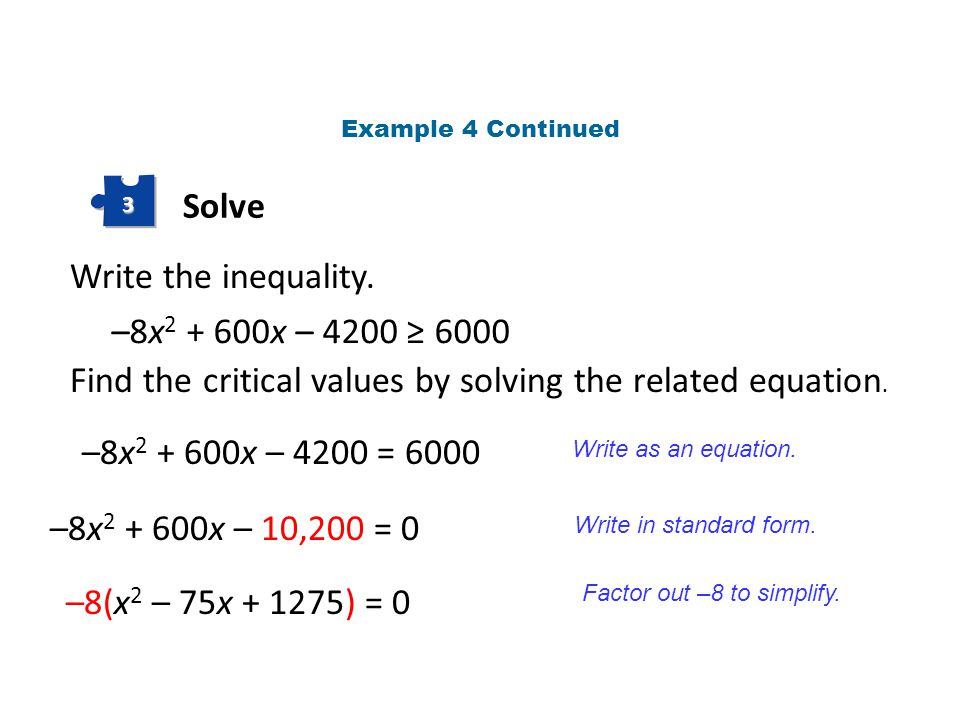 Find the critical values by solving the related equation.
