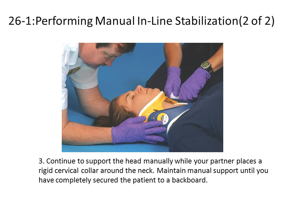 26-1:Performing Manual In-Line Stabilization(2 of 2)) Performing Manual In-Line Stabilization (2 of 2)