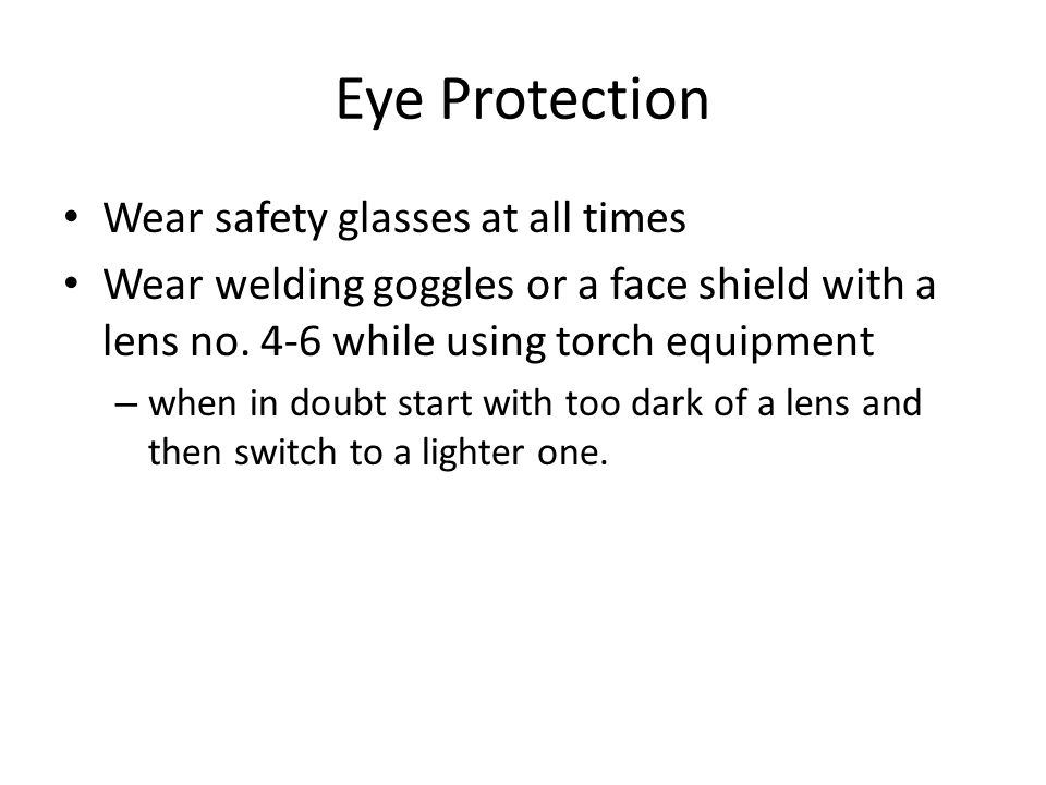 Eye Protection Wear safety glasses at all times