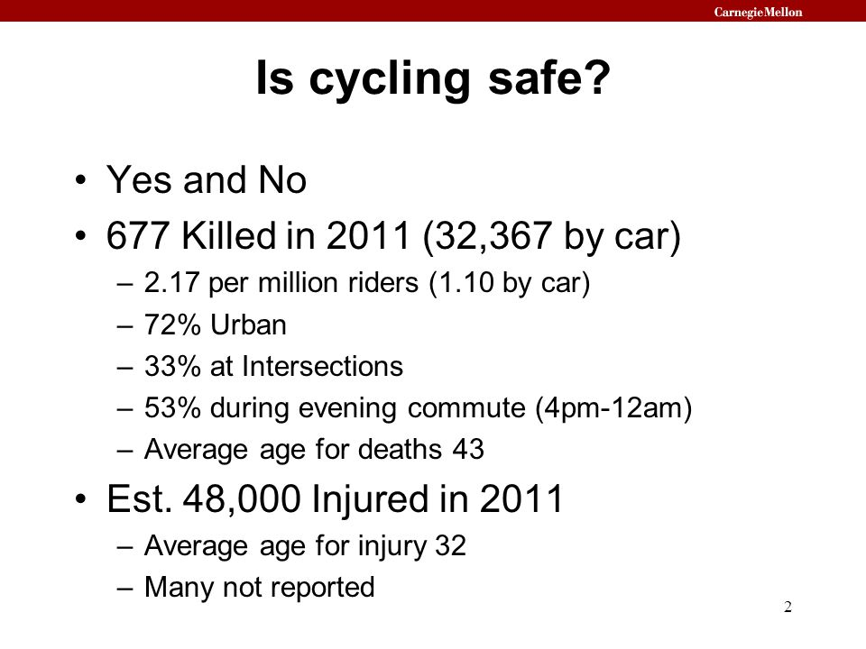 Is cycling safe Yes and No 677 Killed in 2011 (32,367 by car)