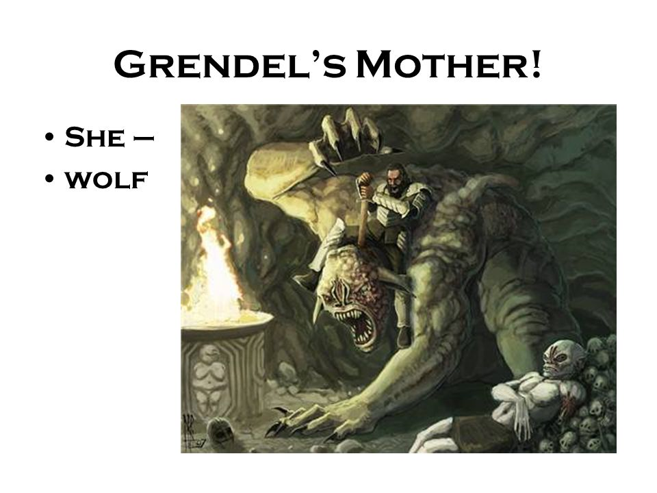 Grendel's Mother! She – wolf