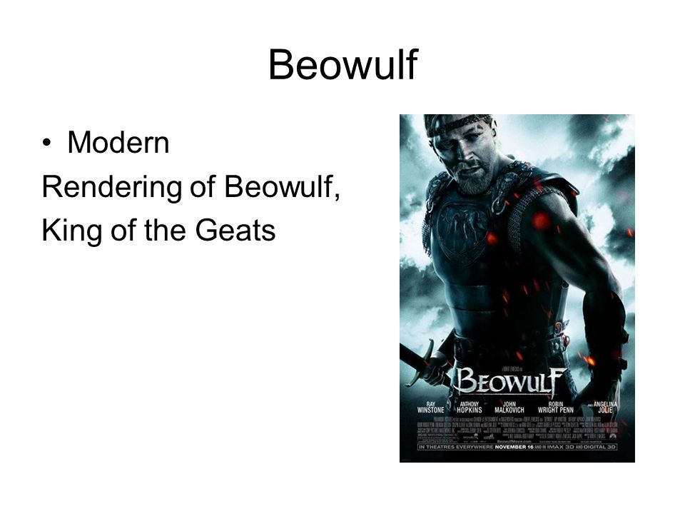 Beowulf Modern Rendering of Beowulf, King of the Geats