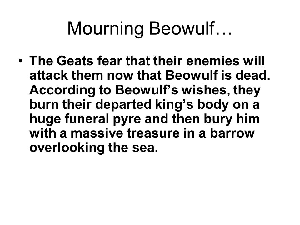 Mourning Beowulf…